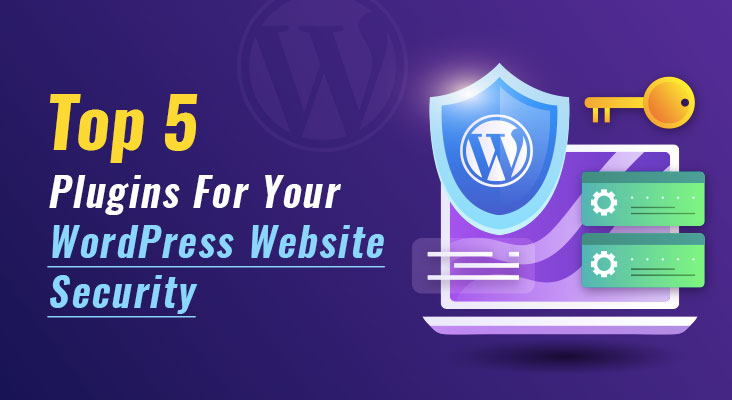 Custom WP - Top 5 Plugins for your WordPress Website security