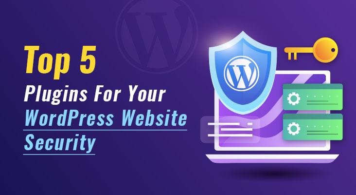 Custom WP - Top 5 Plugins for your WordPress Website security
